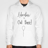 adventure is out there Hoodies featuring adventure by Clover & Finch