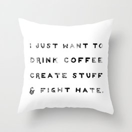 I Just Want to Fight Hate Throw Pillow