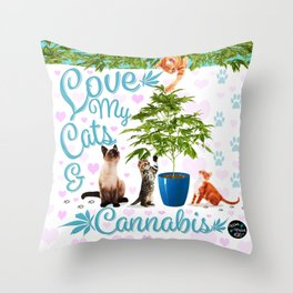 Love My Cats and Cannabis Throw Pillow