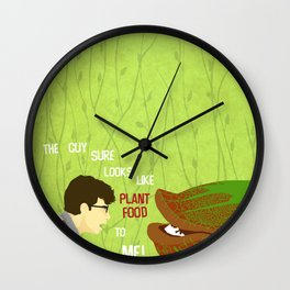 """LITTLE SHOP OF HORRORS - """"The Guy Sure Looks Like Plant Food to Me"""" Wall Clock"""