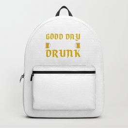 Today's A Good Day To Get Drunk St. Patricks Day Backpack