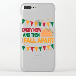 Every Now and Then I Fall Apart Taco Tuesday Clear iPhone Case