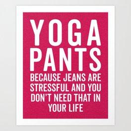 Yoga Pants Stressful Funny Quote Art Print