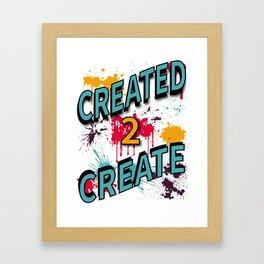 Created 2 Create Framed Art Print