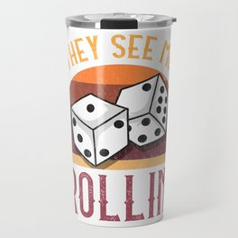 They See Me Rollin graphic for any Casino Dice Craps Lover Travel Mug