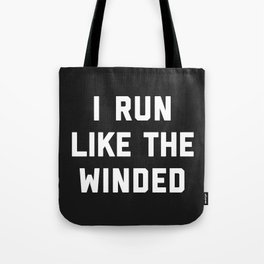 Run Like The Winded Funny Quote Tote Bag