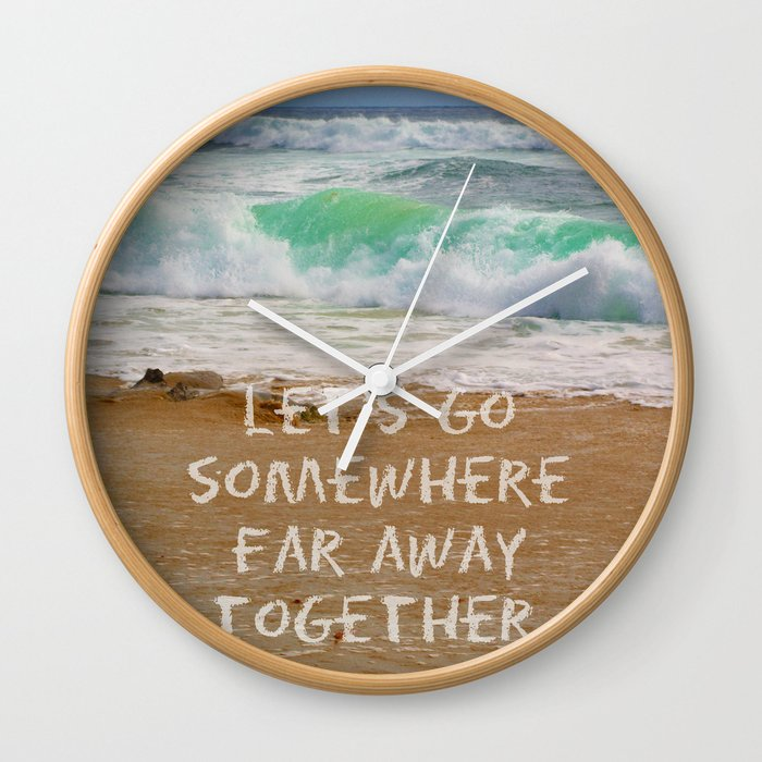 Let's Go Somewhere Far Away Together Wall Clock