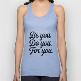 Be you. Do you.For you. Unisex Tank Top