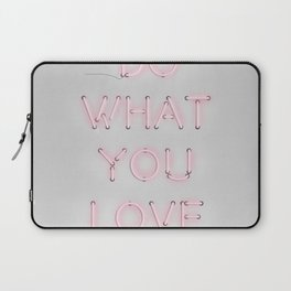 Do what you love, Neon Sign Laptop Sleeve
