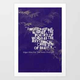Inspirational Quotes - Motivational - 59 ― Edgar Allan Poe, The Poetic Principle Art Print