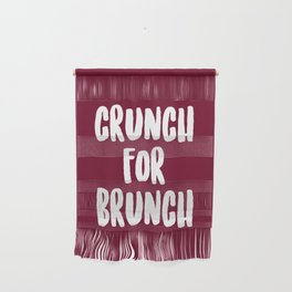 CRUNCH FOR BRUNCH Wall Hanging