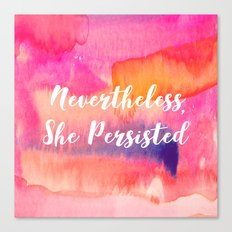 Nevertheless, She Persisted Watercolor Canvas Print