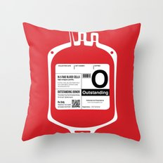 My Blood Type is O, for Outstanding! Throw Pillow