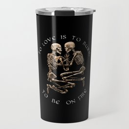 The Pompeii Lovers To Love Is To Burn Jane Austen Valentine's Day Skeleton Goth Gift Gothic Gifts Travel Mug