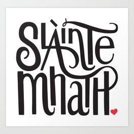 Slainte Mhath Gaelic toast Art Print
