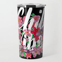 Chill Vibes - Floral Black Travel Mug
