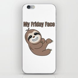 Funny, Lazy But Cute Tshirt Design My Friday Face Sloth iPhone Skin