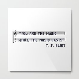 you are the music Metal Print