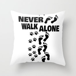 dog man woman to go for a walk Never Alone gift Throw Pillow