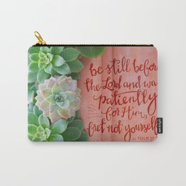 Be Still Psalm 37:7     succulents Carry-All Pouch