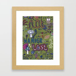 Not All Those Who Wander Are Lost (version 1) Framed Art Print