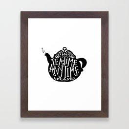 TEA TIME. ANY TIME. Framed Art Print