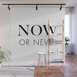Now or Never Wall Mural