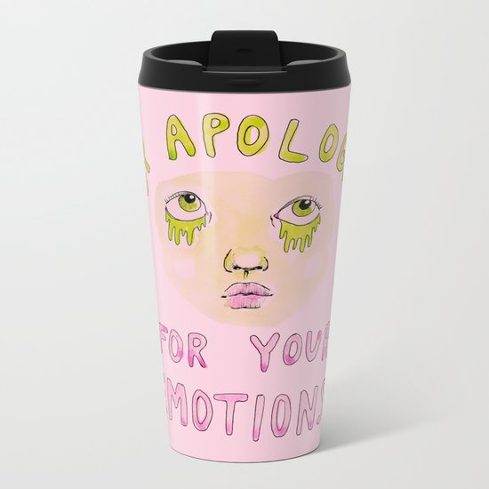Stop apologizing for your emotions Metal Travel Mug
