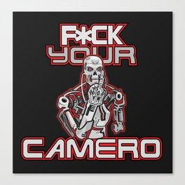 F*ck Your Camero Canvas Print