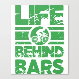 Life Behind The Bars Retro Bicycles Competitive Cyclist Gift Canvas Print