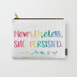 Nevertheless, She Persisted Rainbow Watercolor Typography Carry-All Pouch