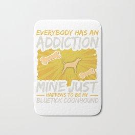 Bluetick Coonhound Funny Dog Addiction Bath Mat