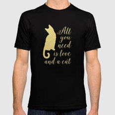 All You Need is Love and a Cat Black MEDIUM Mens Fitted Tee
