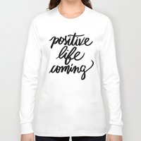 positive Long Sleeve T-shirts featuring POSITIVE by Henrique Nobrega