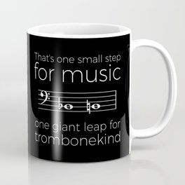 That's one small step for music, a giant leap for trombonekind Coffee Mug