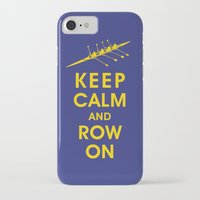 rowing iPhone & iPod Cases featuring Keep Calm and Row On (For the Love of Rowing) by KeepCalmShop