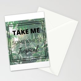 Take Me Somewhere Tropical Stationery Cards