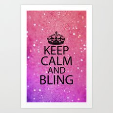 Keep Calm & Bling Art Print