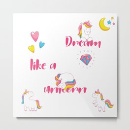 Dream Like A Unicorn Metal Print