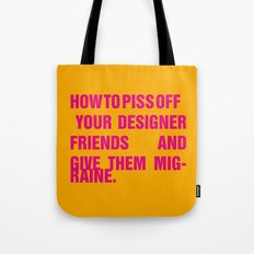 How to piss off your designer friends and give them migraine. Tote Bag