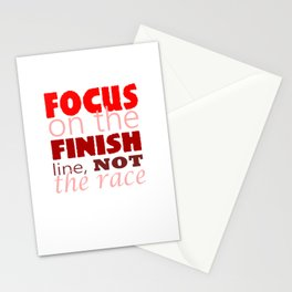 Focus on the Finish line, not the Race Stationery Cards