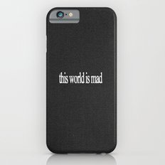 This world is mad iPhone 6s Slim Case