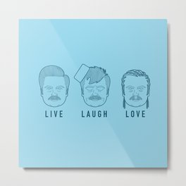 Live Laugh Love, Ron Swanson Metal Print