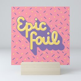 Epic fail Mini Art Print