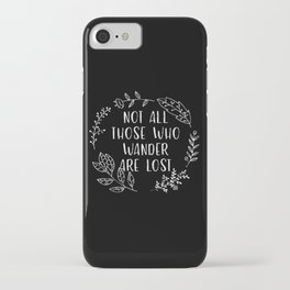 Not All Those Who Wander Are Lost (Black and White Inverted) iPhone Case