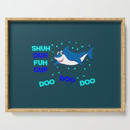 baby shark funny sarcastic annoying song. Serving Tray