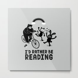 I'd Rather Be Reading Black and White Metal Print