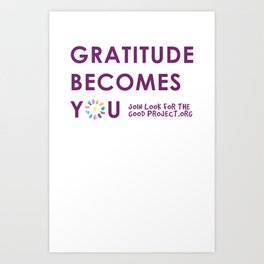 Gratitude Becomes You...  Art Print