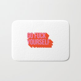 Go Fuck Yourself Bath Mat