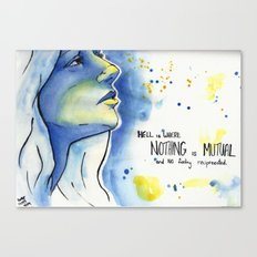Hell is where nothing is Mutual and NO feeling reciprocated Canvas Print